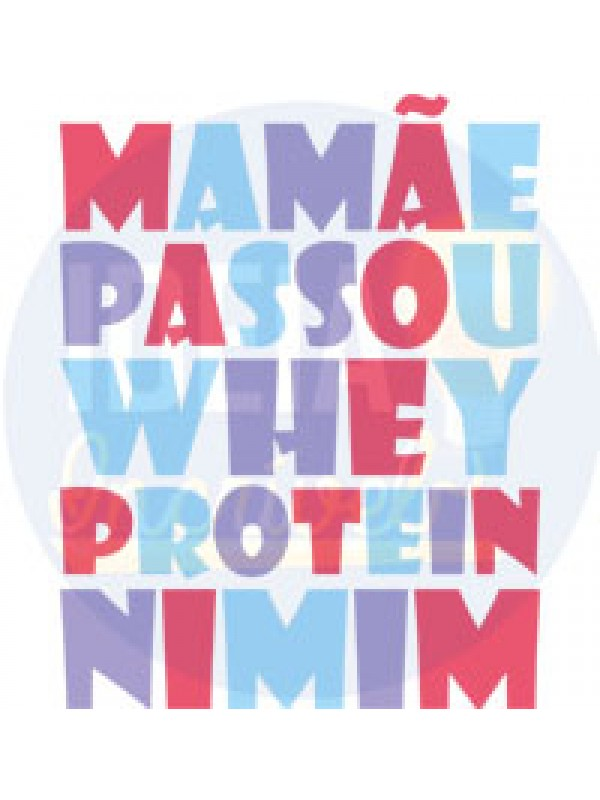 Body Infantil - Mamãe Passou Whey Protein Nimim