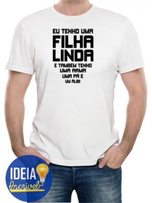 Camiseta Eu Tenho Uma Filha Linda...