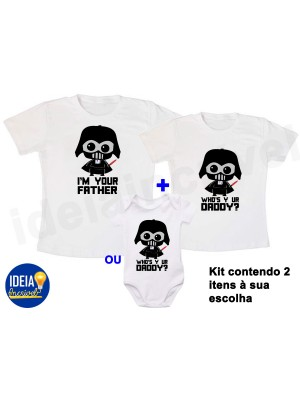 Kit Camiseta Who's Your Daddy ( Star Wars)