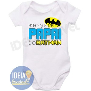 Body Infantil Acho que meu pai é o Batman