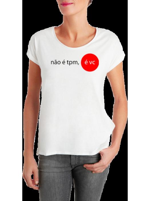 """Camiseta """"Não é TPM"""""""