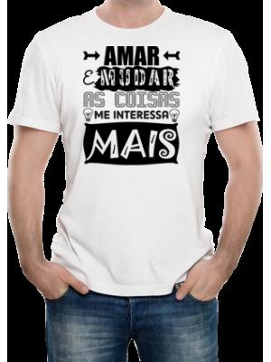Camiseta Amar e Mudar as Coisas