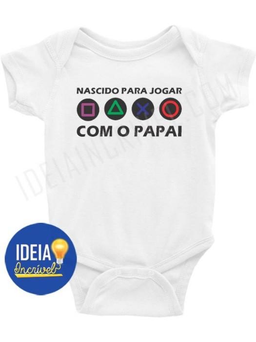Body Bebê Infantil Nascido Para Jogar com o Papai