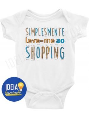 Body Bebê Infantil Simplesmente Leve-me ao Shopping