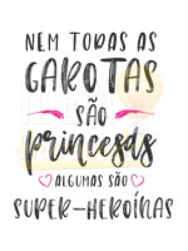 Body Bebê Infantil Nem Todas as Garotas São Princesas Algumas São Super-Heroínas