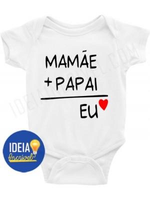 Body Bebê / Infantil Papai + Mamãe = Eu