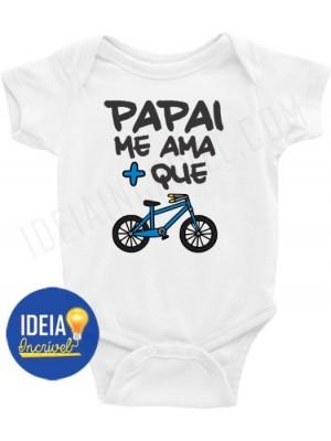 Body Bebê / Infantil - Papai Me Ama Mais Que a Bike / Bicicleta