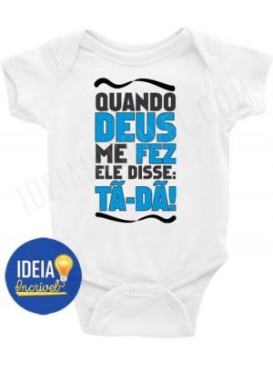Body Infantil / Bebê - Quando Deus me fez ele disse tã-dã