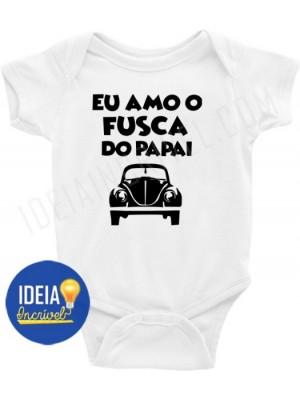 Body Bebê / Infantil - Eu Amo O Fusca Do Papai (Mod.2)