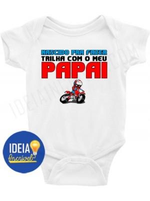 Body Infantil / Bebê - Nascido Pra Fazer Trilha com o  Meu Papai