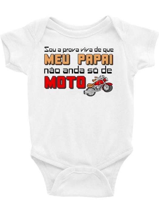 Body Infantil / Bebê - Sou a Prova Viva de Que o Papai Não Anda Só de Moto