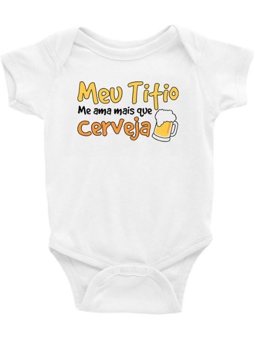 Body Infantil / Bebê - Meu Titio me Ama Mais que Cerveja (Mod.2)