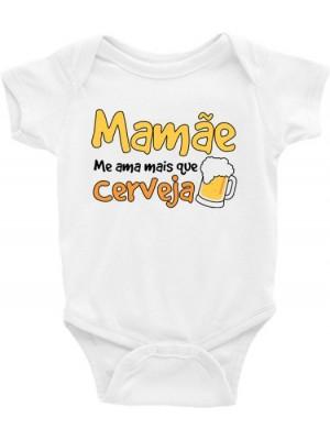 Body Infantil / Bebê - Mamãe me ama mais que cerveja